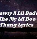 Shawty A Lil Baddie She My Lil Boo Thang Lyrics
