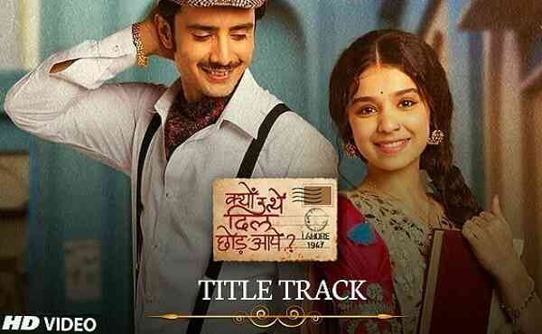 Kyun Utthe Dil Chhod Aaye Title Song Lyrics