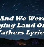 And We Were Singing Land Of My Fathers Lyrics