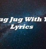 Chug Jug With You Lyrics