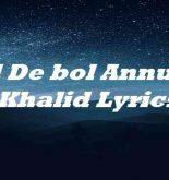 Dil De bol Annural Khalid Lyrics