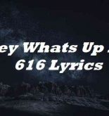Hey Whats Up Its 616 Lyrics