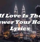If Love Is The Answer Your Home Lyrics