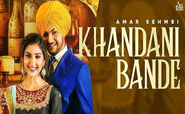 Khandani Bande Lyrics Amar Sehmbi