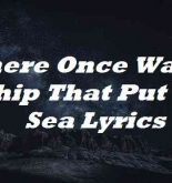 There Once Was A Ship That Put To Sea Lyrics