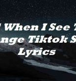 And When I See This Change Tiktok Song Lyrics