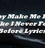 Baby Make Me Feel Like I Never Felt Before Lyrics
