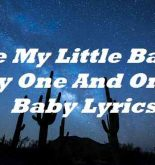 Be My Little Baby My One And Only Baby Lyrics