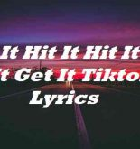 Hit It Hit It Hit It Get It Get It Tiktok Lyrics