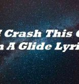 If I Crash This Car On A Glide Lyrics