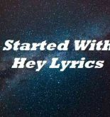 It Started With A Hey Lyrics
