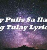 May Pulis Sa Ilalim Ng Tulay Lyrics