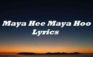 Maya Hee Maya Hoo Lyrics