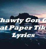 Shawty Gon Get That Paper Tiktok Lyrics