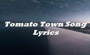 Tomato Town Song Lyrics