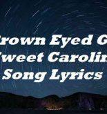 Brown Eyed Girl Sweet Caroline Song Lyrics