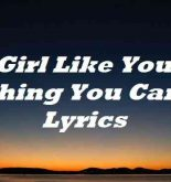 Girl Like You Nothing You Can Do Lyrics