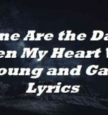 Gone Are the Days When My Heart Was Young and Gay Lyrics