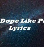 Got Dope Like Pablo Lyrics