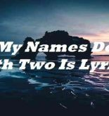Hi My Names Dolci With Two Is Lyrics
