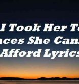 I Took Her To Places She Cannot Afford Lyrics