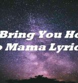 If I Bring You Home To Mama Lyrics