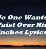 No One Wants A Waist Over Nine Inches Lyrics