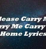 Please Carry Me Carry Me Carry Me Home Lyrics