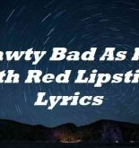Shawty Bad As Hell With Red Lipstick Lyrics