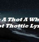 She A Thot A What A Thot Thottie Lyrics