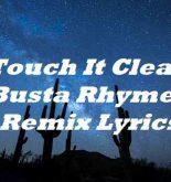Touch It Clean Busta Rhymes Remix Lyrics