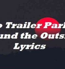 Two Trailer Park Go Round the Outside Lyrics