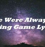 We Were Always A Losing Game Lyrics