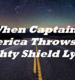 When Captain America Throws His Mighty Shield Lyrics