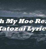 With My hoe Remix Katozai Lyrics