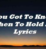 You Got To Know When To Hold Em Lyrics