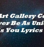 An Art Gallery Could Never Be As Unique As You Lyrics