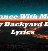 Dance With Me In My Backyard Boy Lyrics