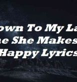 Down To My Last Time She Makes Me Happy Lyrics
