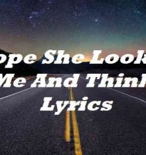 I Hope She Looks At Me And Thinks Lyrics