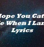 I Hope You Catch Me When I Land Lyrics