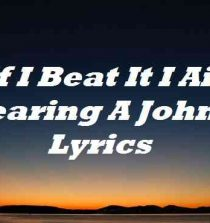 If I Beat It I Ain t Wearing A Johnny Lyrics