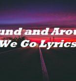 Round and Around We Go Lyrics