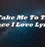Take Me To The Place I Love Lyrics