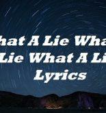 What A Lie What A Lie What A Lie Lyrics