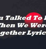 You Talked To Her When We Were Together Lyrics