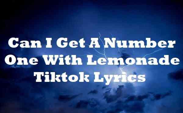 Can I Get A Number One With Lemonade Tiktok Lyrics