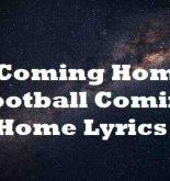 Coming Home Football Coming Home Lyrics