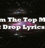 From The Top Make It Drop Lyrics