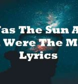 I Was The Sun And You Were The Moon Lyrics